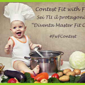 "Contest ""Diventa Master Fit Chef"" #FwFContest"