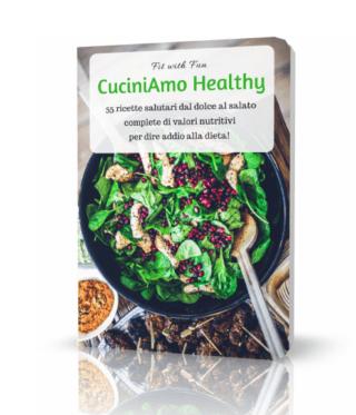 CuciniAmo Healthy - Ebook (formati PDF - Kindle - Cartaceo)