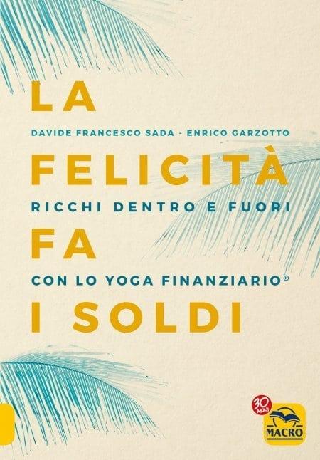 La Felicità fa i Soldi: nasce lo Yoga Finanziario.
