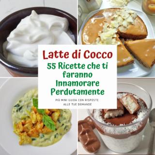 Latte di Cocco in Lattina 55 Ricette che Amerai Perdutamente