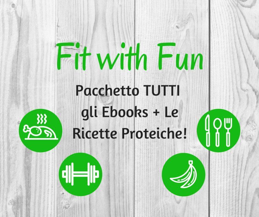 Pacchetto Offerta Tutti gli Ebooks di Fit with Fun + Le Ricette Proteiche